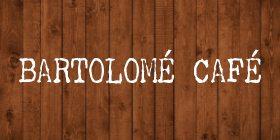 Bartolome Cafe - hustle & bUStle